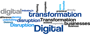 DIGITAL TRANSFORMATION AND DISRUPTION: THE CASE FOR CHANGE